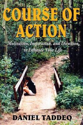 Course of Action - Motivation, Inspiration, and Direction to Enhance Your Life