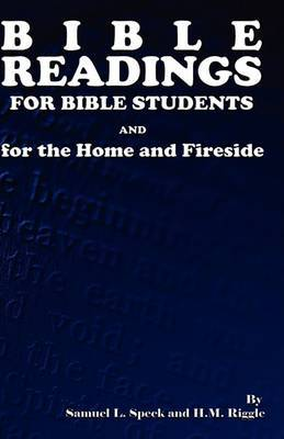 Bible Readings for Bible Students and for the Home and Fireside