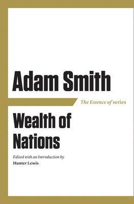 The Essence of Adam Smith: Wealth of Nations