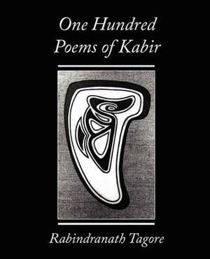 One Hundred Poems of Kabir - Rabindranath Tagore