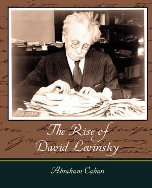 The Rise of David Levinsky - Abraham Cahan