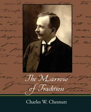 The Marrow of Tradition