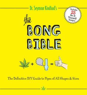 Bong Bible: Ultimate Guide for Getting High