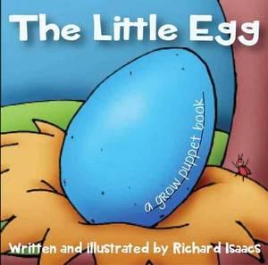 The Little Egg: A Growing Puppet Book