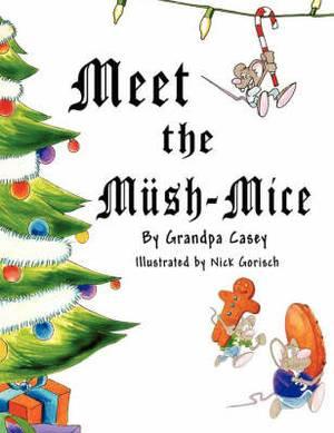 Meet the Mush-Mice