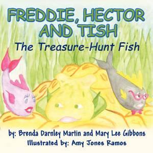 Freddie, Hector and Tish: The Treasure-Hunt Fish
