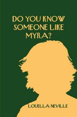 Do You Know Someone Like Myra?
