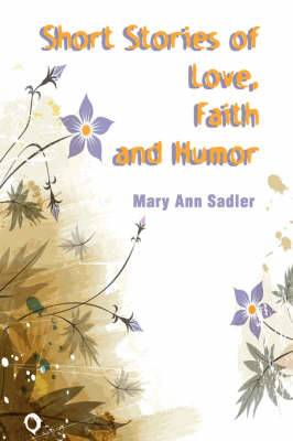 Short Stories of Love, Faith and Humor