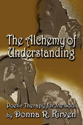 The Alchemy of Understanding: Poetic Therapy for the Soul