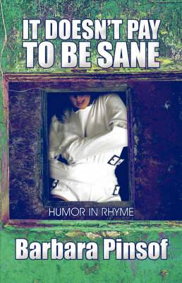 It Doesn't Pay to Be Sane: Humor in Rhyme