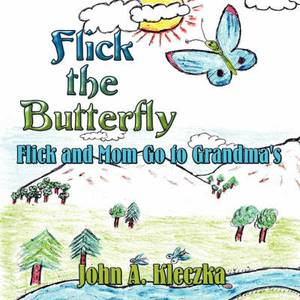 Flick the Butterfly: Flick and Mom Go to Grandma's