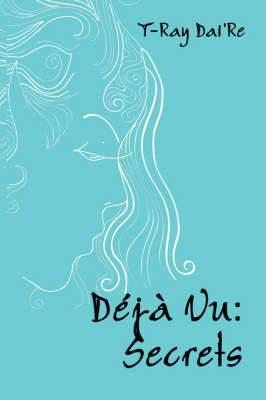 Deja Vu: Secrets