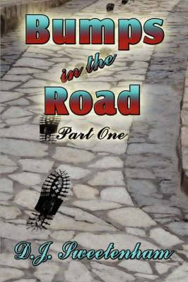Bumps in the Road: Part One