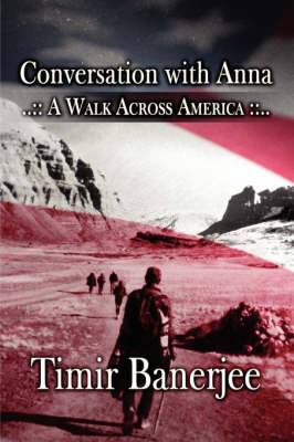 Conversation with Anna: A Walk Across America