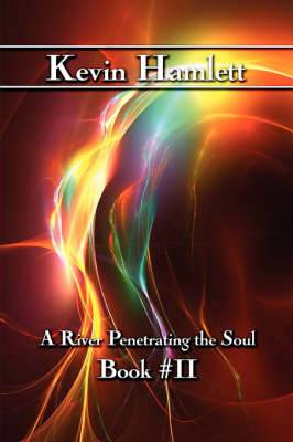 A River Penetrating the Soul: Book #Ii