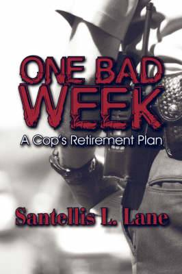 One Bad Week: A Cop's Retirement Plan