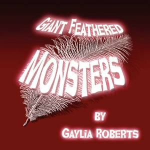 Giant Feathered Monsters
