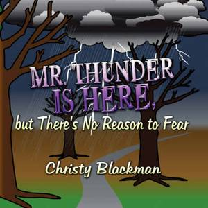 Mr. Thunder Is Here, But There's No Reason to Fear