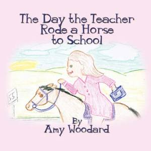 The Day the Teacher Rode a Horse to School