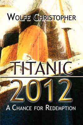 Titanic 2012: A Chance for Redemption