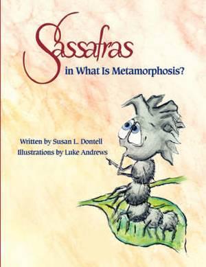 Sassafras in What Is Metamorphosis?