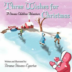 Three Wishes for Christmas: A Stevens Children Adventure
