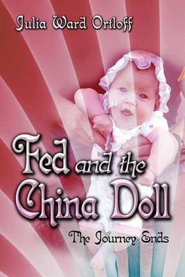 Fed and the China Doll: The Journey Ends