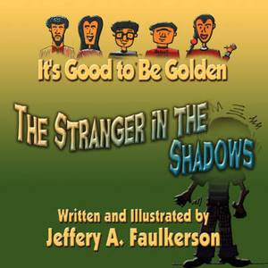 It's Good to Be Golden: The Stranger in the Shadows