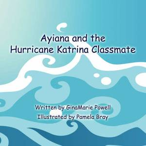 Ayiana and the Hurricane Katrina Classmate