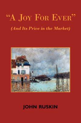 A Joy for Ever (and Its Price in the Market) - Two Lectures on the Political Economy of Art