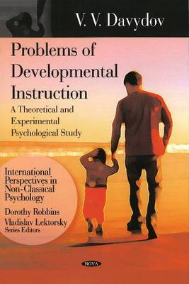 Problems of Developmental Instruction: A Theoretical & Experimental Psychological Study