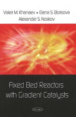 Fixed Bed Reactors with Gradient Catalysts
