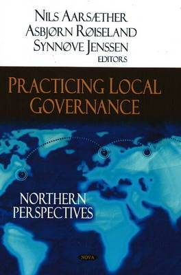 Practicing Local Governance: Northern Perspectives