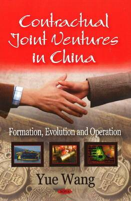 Contractual Joint Ventures in China: Formation, Evolution and Operation