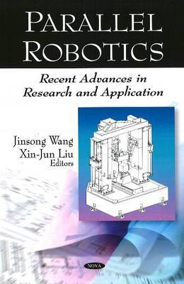 Parallel Robotics: Recent Advances in Research & Application