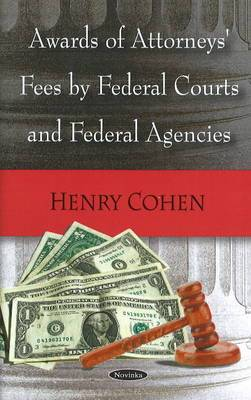 Awards of Attorneys' Fees by Federal Courts & Federal Agencies