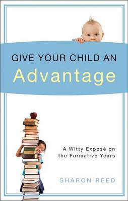 Give Your Child an Advantage: A Witty Expose on the Formative Years