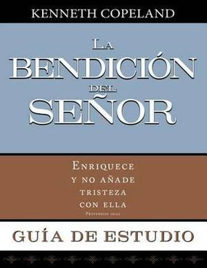 La Bendicion del Senor Guia de Estudio: Blessing of the Lord Study Guide