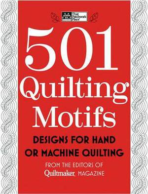 501 Quilting Motifs: Designs for Hand or Machine Quilting