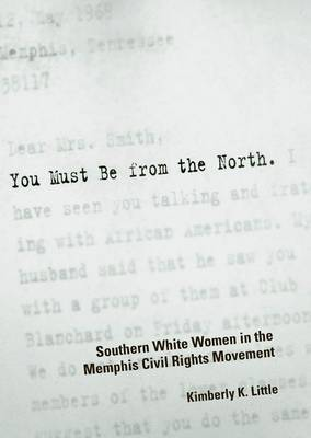 You Must be from the North: Southern White Women in the Memphis Civil Rights Movement