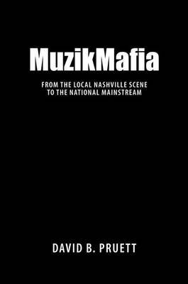 MuzikMafia: From the Local Nashville Scene to the National Mainstream