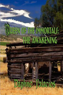 Queen of the Immortals: The Awakening