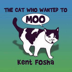 The Cat Who Wanted to Moo