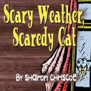Scary Weather, Scaredy Cat