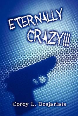 Eternally Crazy!!!