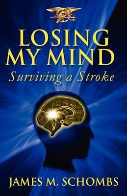 Losing My Mind: Surviving a Stroke