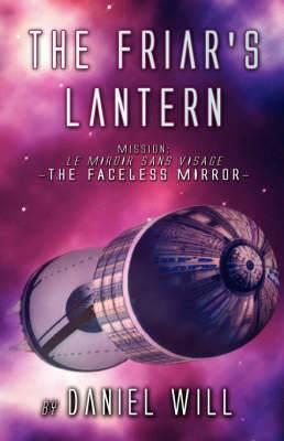 The Friar's Lantern: Mission: Le Miroir Sans Visage -The Faceless Mirror-