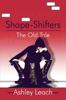 Shape-Shifters: The Old Tale