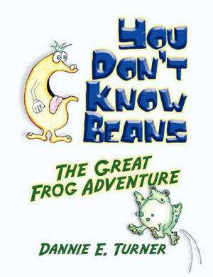 You Don't Know Beans: The Great Frog Adventure
