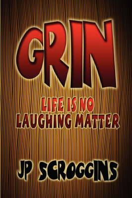 Grin: Life Is No Laughing Matter